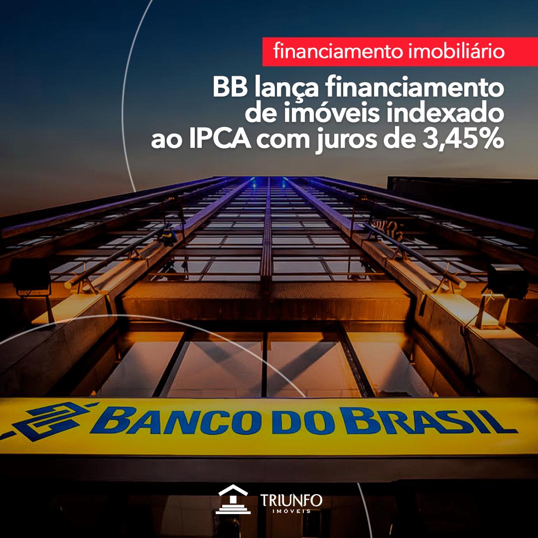Banco do Brasil lança crédito imobiliário indexado ao IPCA