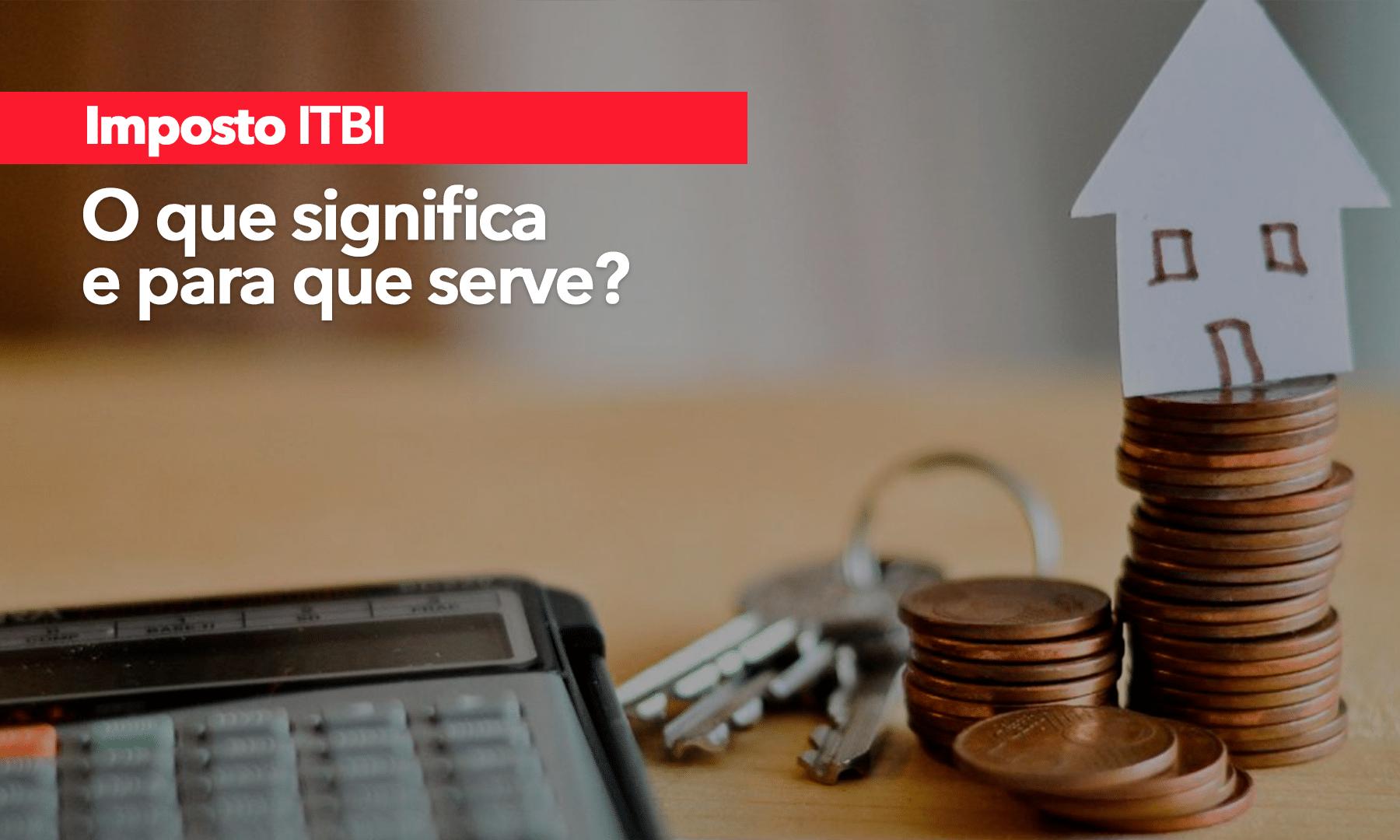 ITBI: o que significa e para que serve